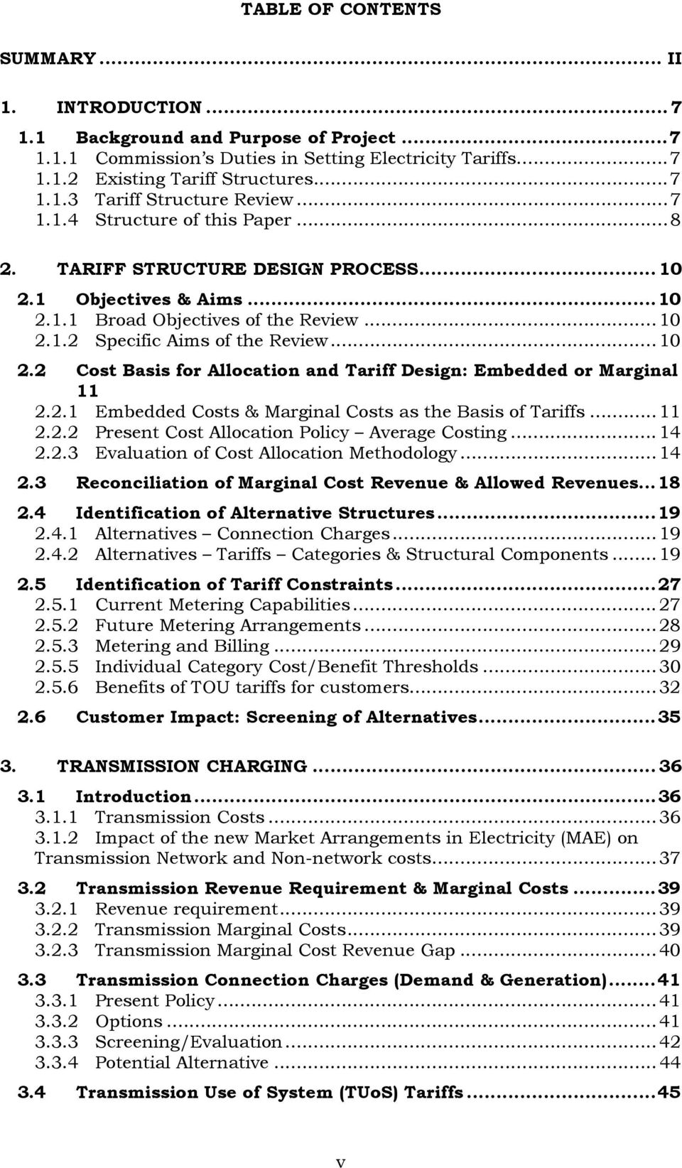 2.1 Embedded Costs & Marginal Costs as the Basis of Tariffs...11 2.2.2 Present Cost Allocation Policy Average Costing...14 2.2.3 Evaluation of Cost Allocation Methodology...14 2.3 Reconciliation of Marginal Cost Revenue & Allowed Revenues.