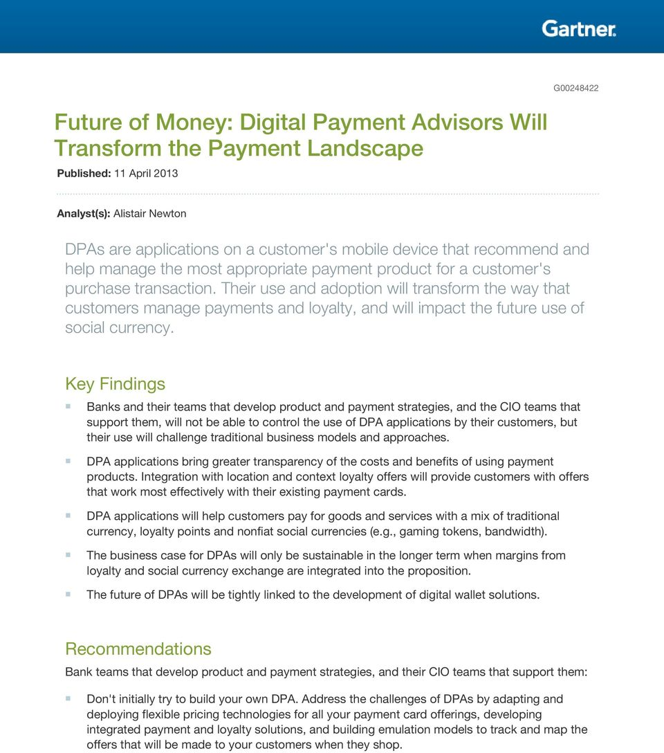 Their use and adoption will transform the way that customers manage payments and loyalty, and will impact the future use of social currency.