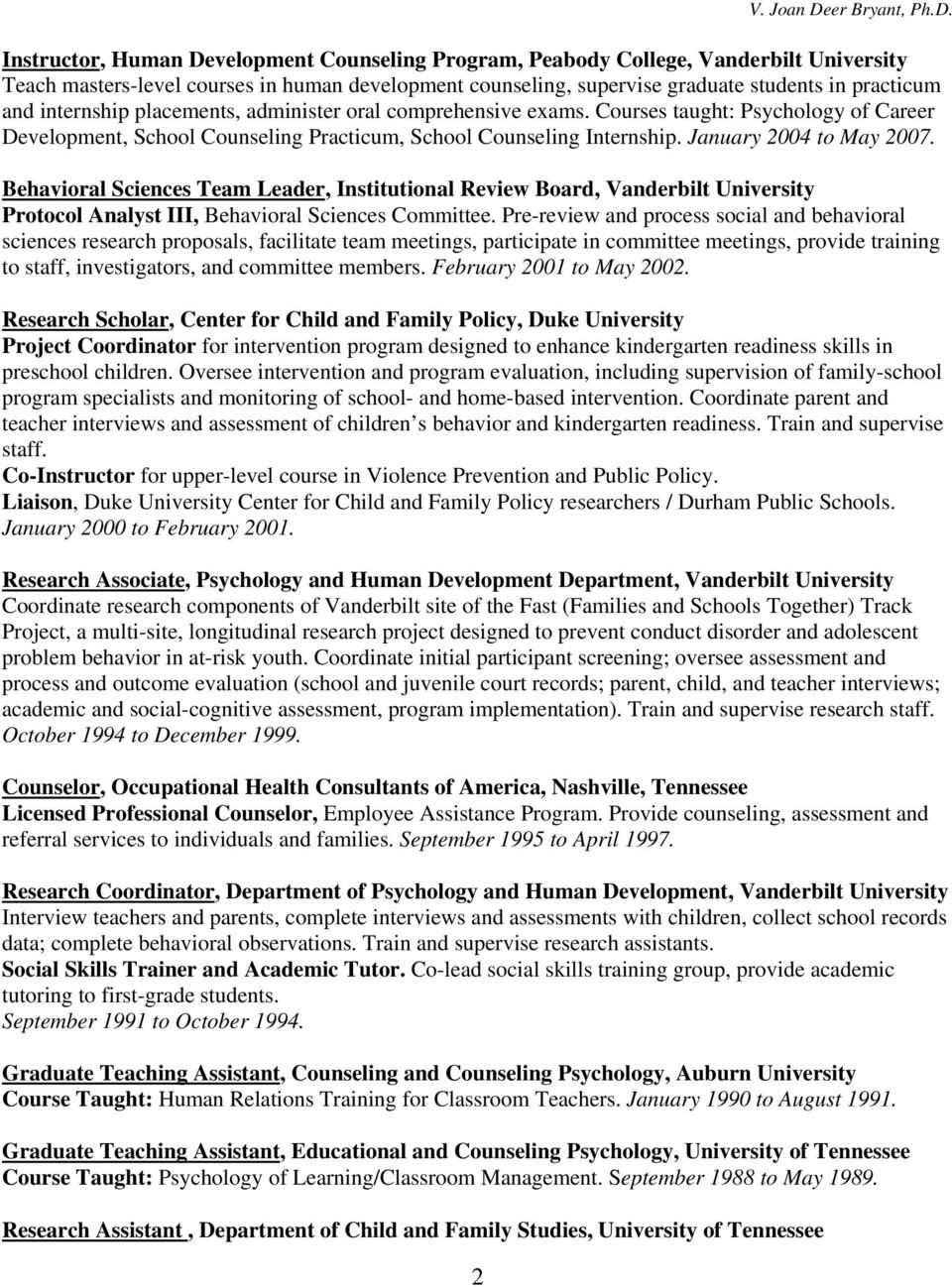 Instructor, Human Development Counseling Program, Peabody College, Vanderbilt University Teach masters-level courses in human development counseling, supervise graduate students in practicum and