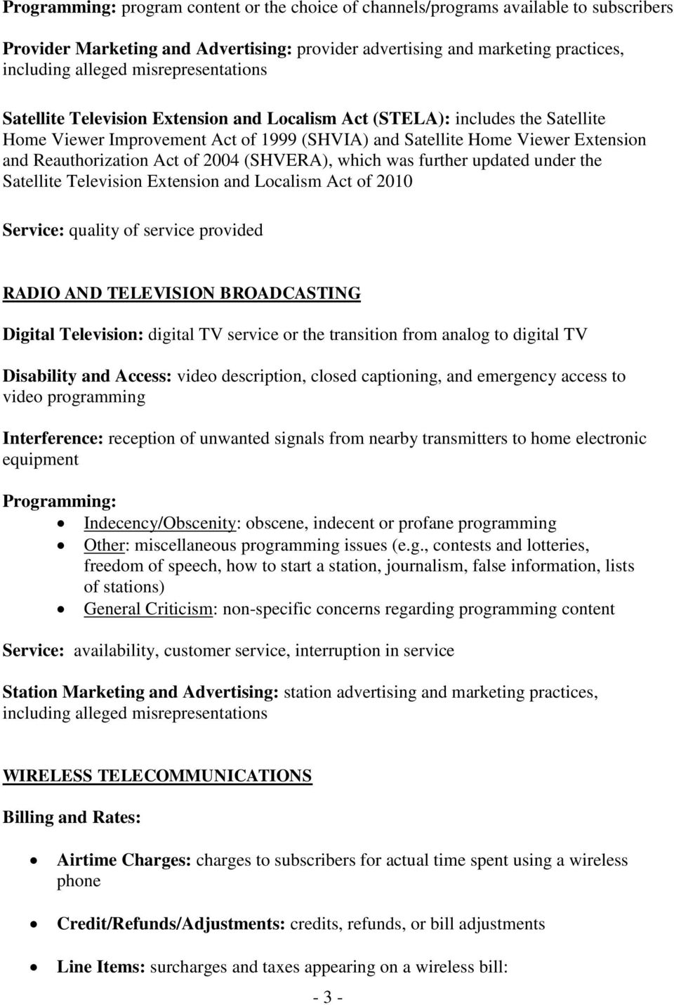 updated under the Satellite Television Extension and Localism Act of 2010 Service: quality of service provided RADIO AND TELEVISION BROADCASTING Digital Television: digital TV service or the