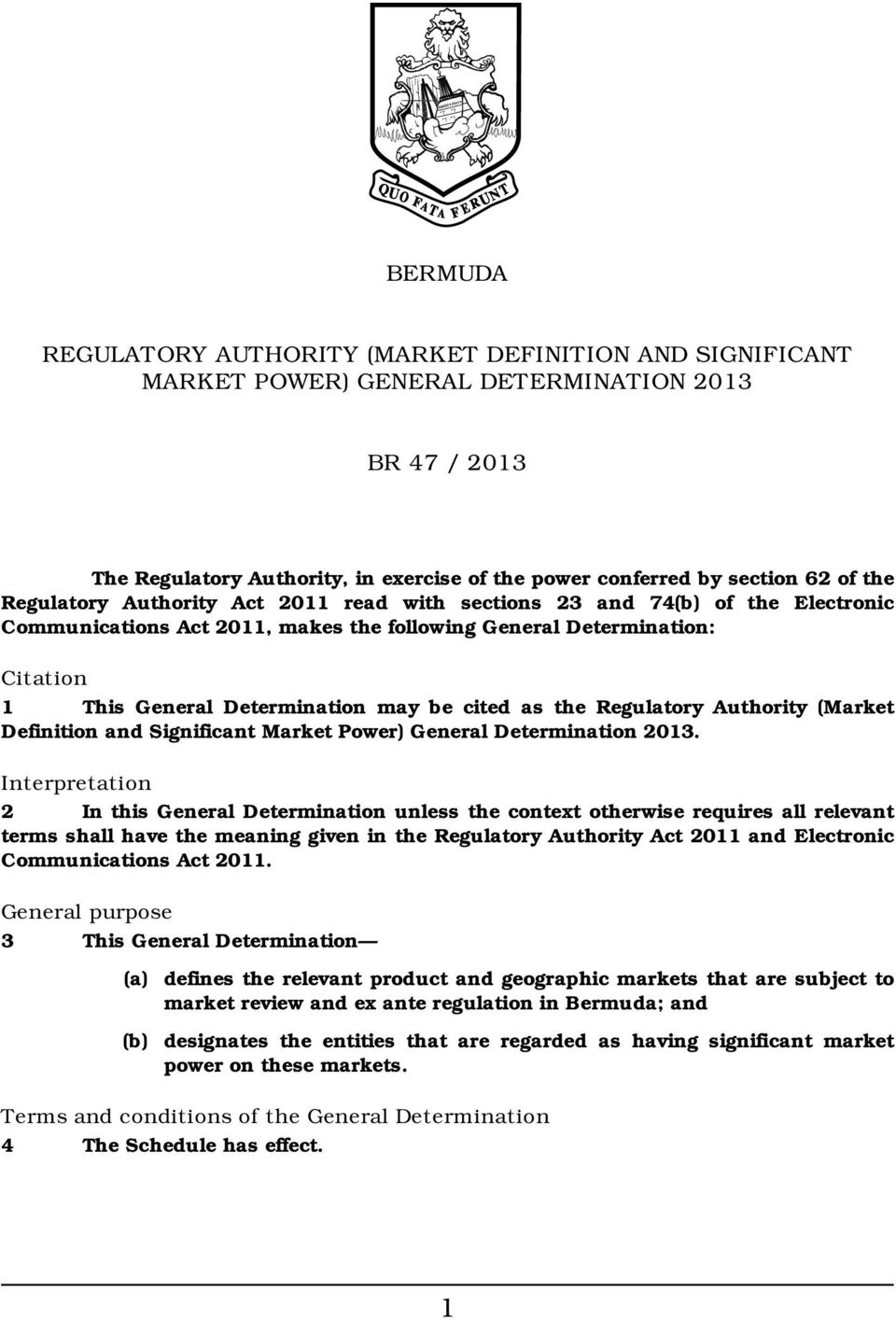 Regulatory Authority (Market Definition and Significant Market Power) General Determination 2013.