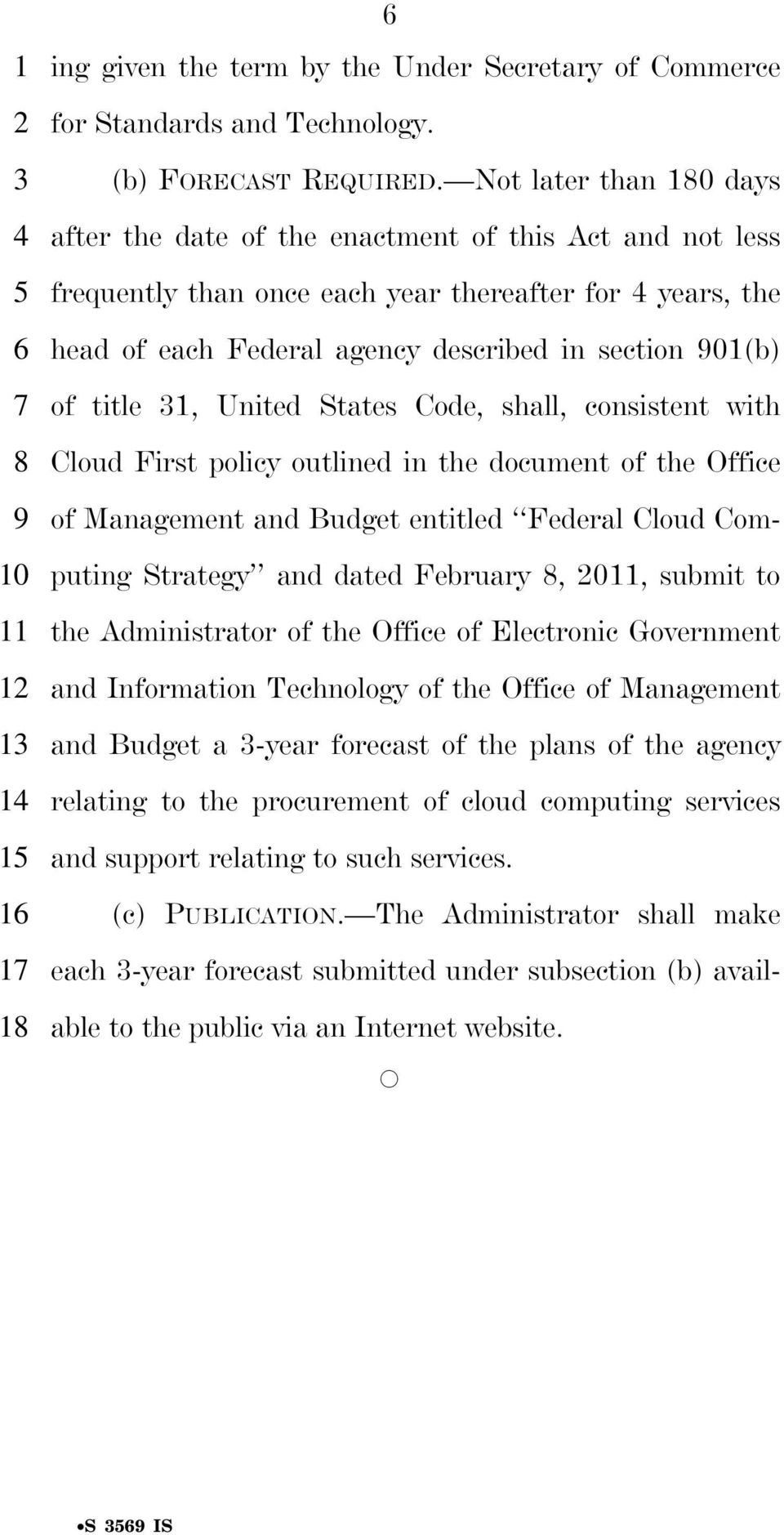 title 31, United States Code, shall, consistent with Cloud First policy outlined in the document of the Office of Management and Budget entitled Federal Cloud Computing Strategy and dated February 8,