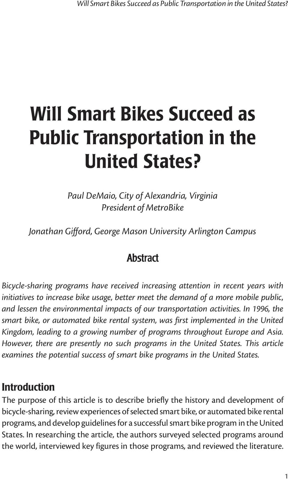 recent years with initiatives to increase bike usage, better meet the demand of a more mobile public, and lessen the environmental impacts of our transportation activities.