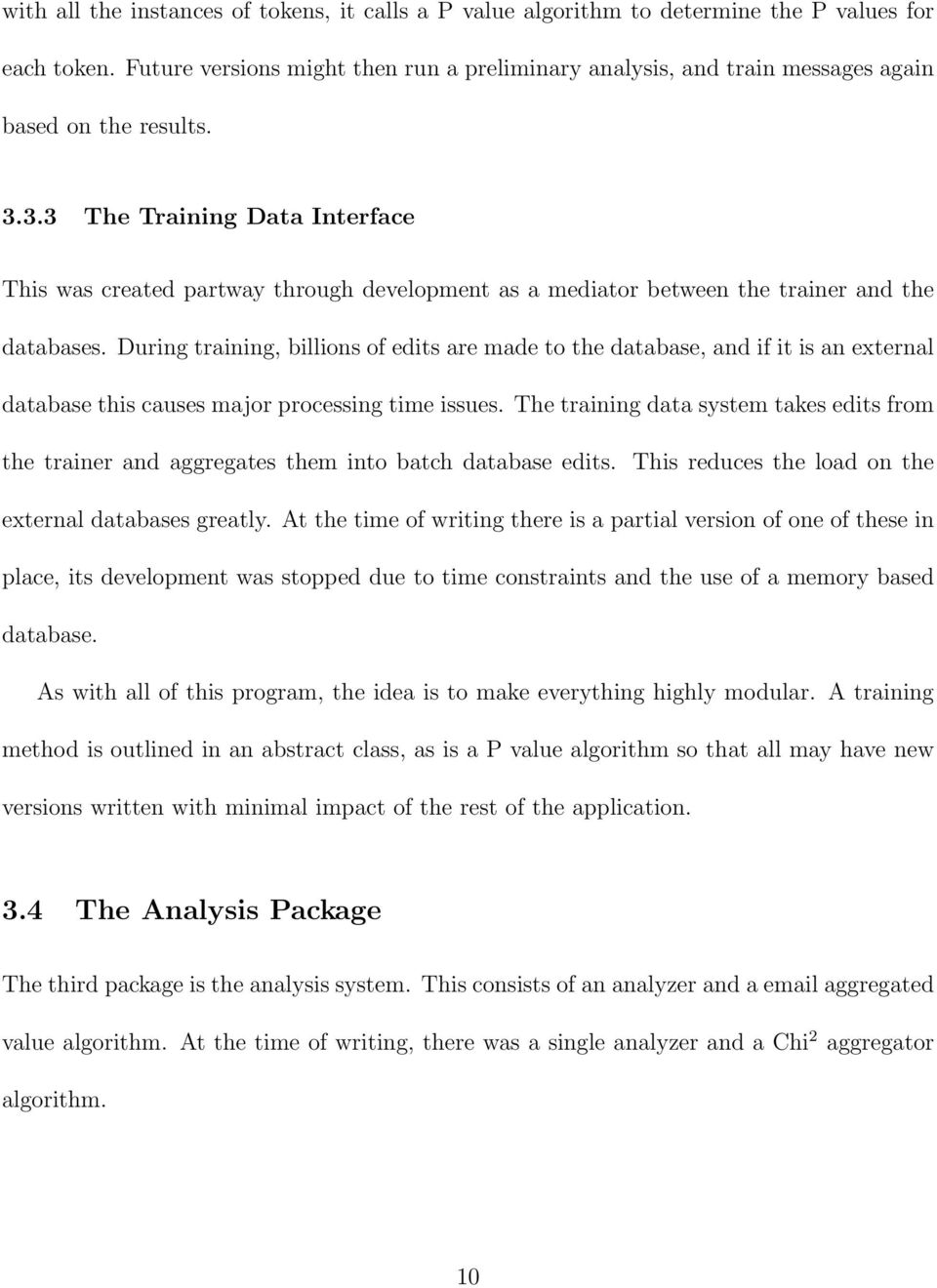 3.3 The Training Data Interface This was created partway through development as a mediator between the trainer and the databases.