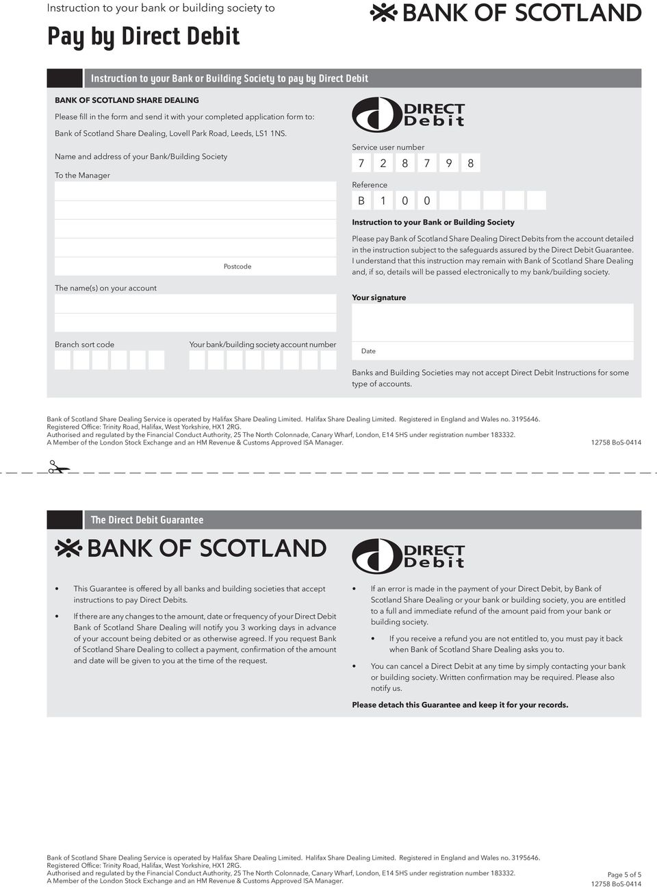 Name and address of your Bank/Building Society To the Manager Service user number 7 2 8 7 Reference B 1 0 0 9 8 Instruction to your Bank or Building Society Please pay Bank of Scotland Share Dealing