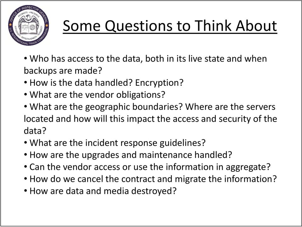 Where are the servers located and how will this impact the access and security of the data? What are the incident response guidelines?