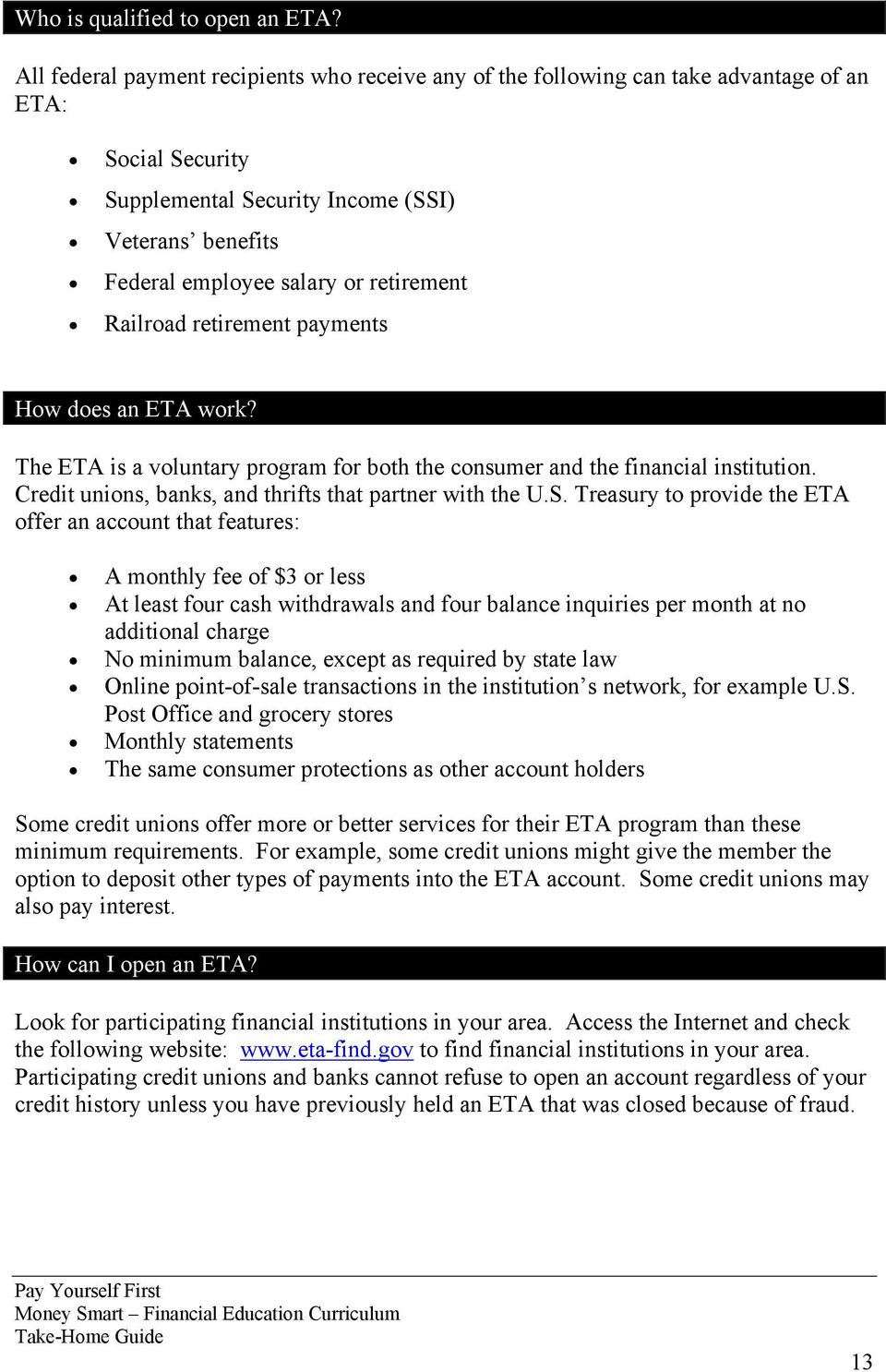 retirement Railroad retirement payments How does an ETA work? The ETA is a voluntary program for both the consumer and the financial institution.