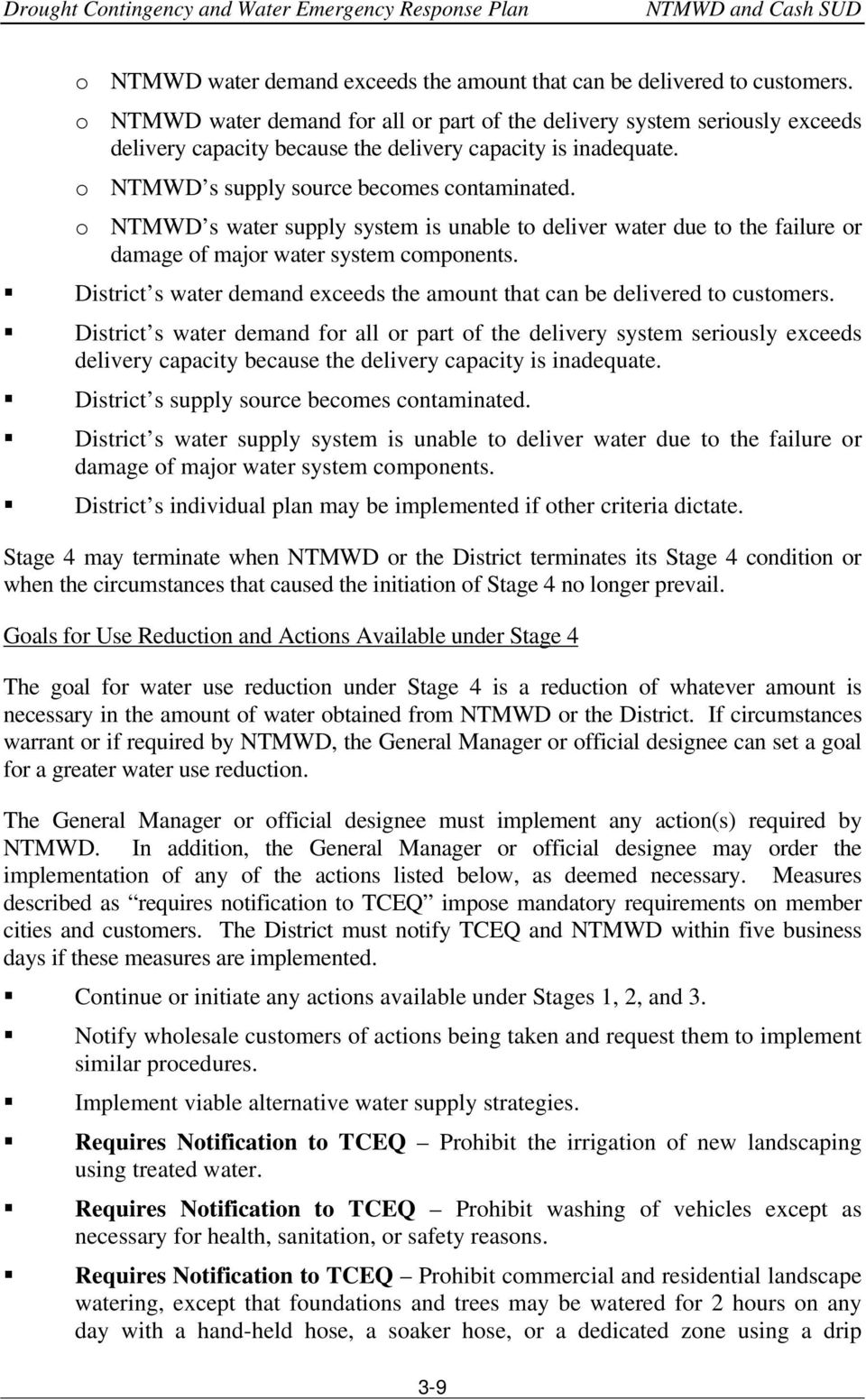 o NTMWD s water supply system is unable to deliver water due to the failure or damage of major water system components. District s water demand exceeds the amount that can be delivered to customers.