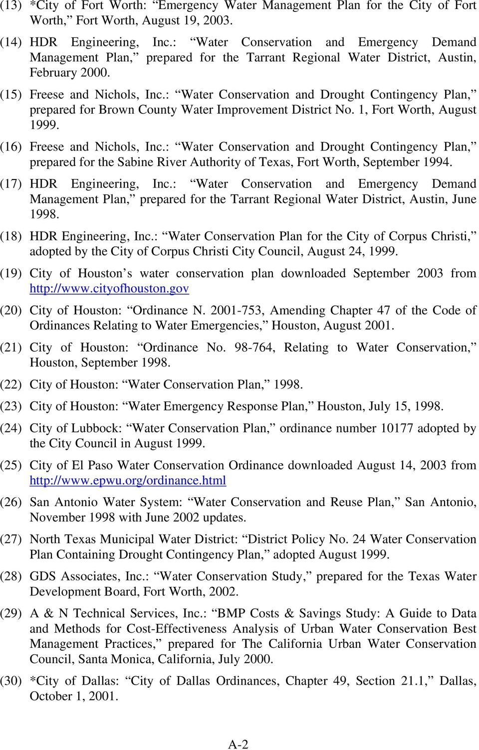 : Water Conservation and Drought Contingency Plan, prepared for Brown County Water Improvement District No. 1, Fort Worth, August 1999. (16) Freese and Nichols, Inc.