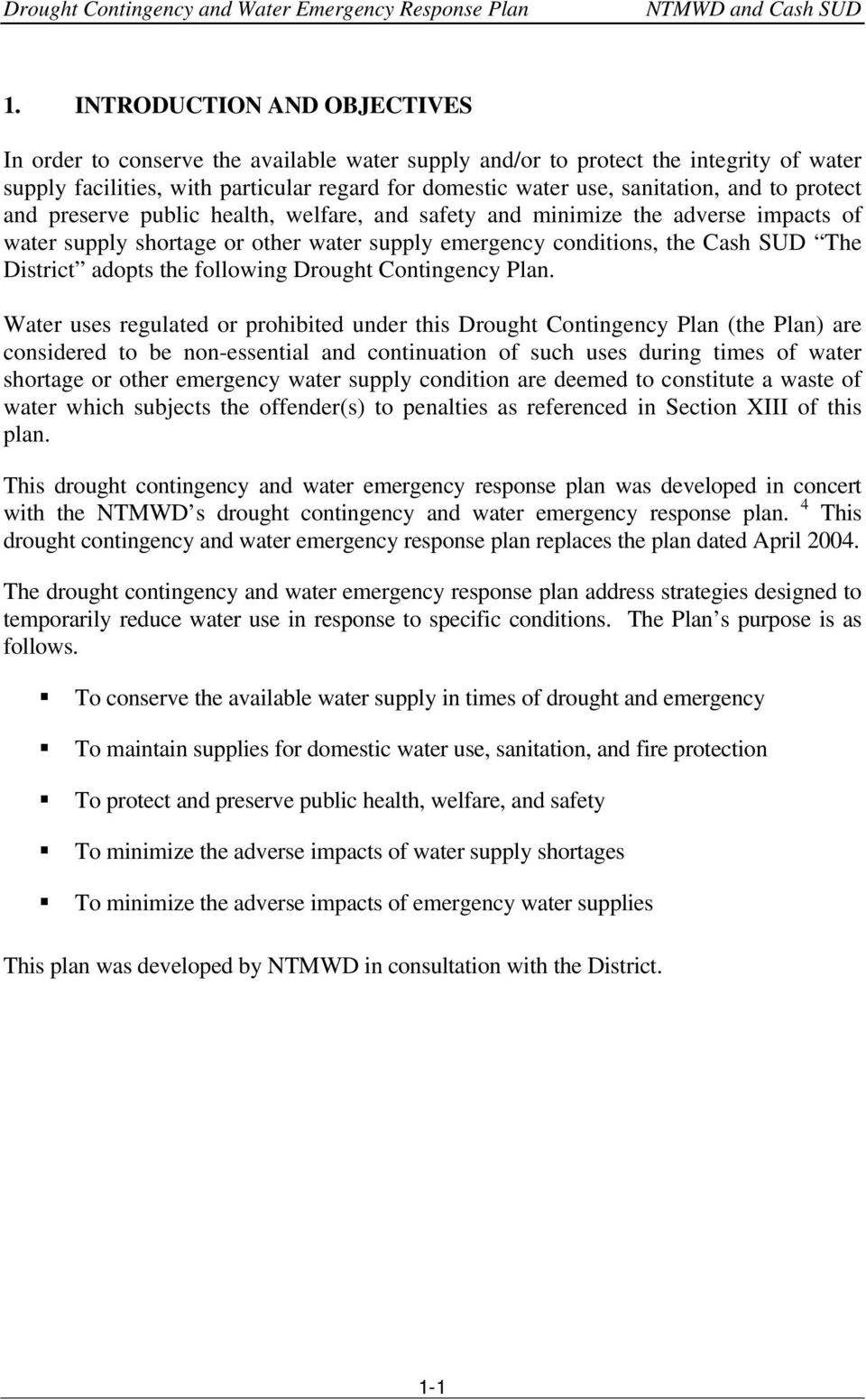 to protect and preserve public health, welfare, and safety and minimize the adverse impacts of water supply shortage or other water supply emergency conditions, the Cash SUD The District adopts the