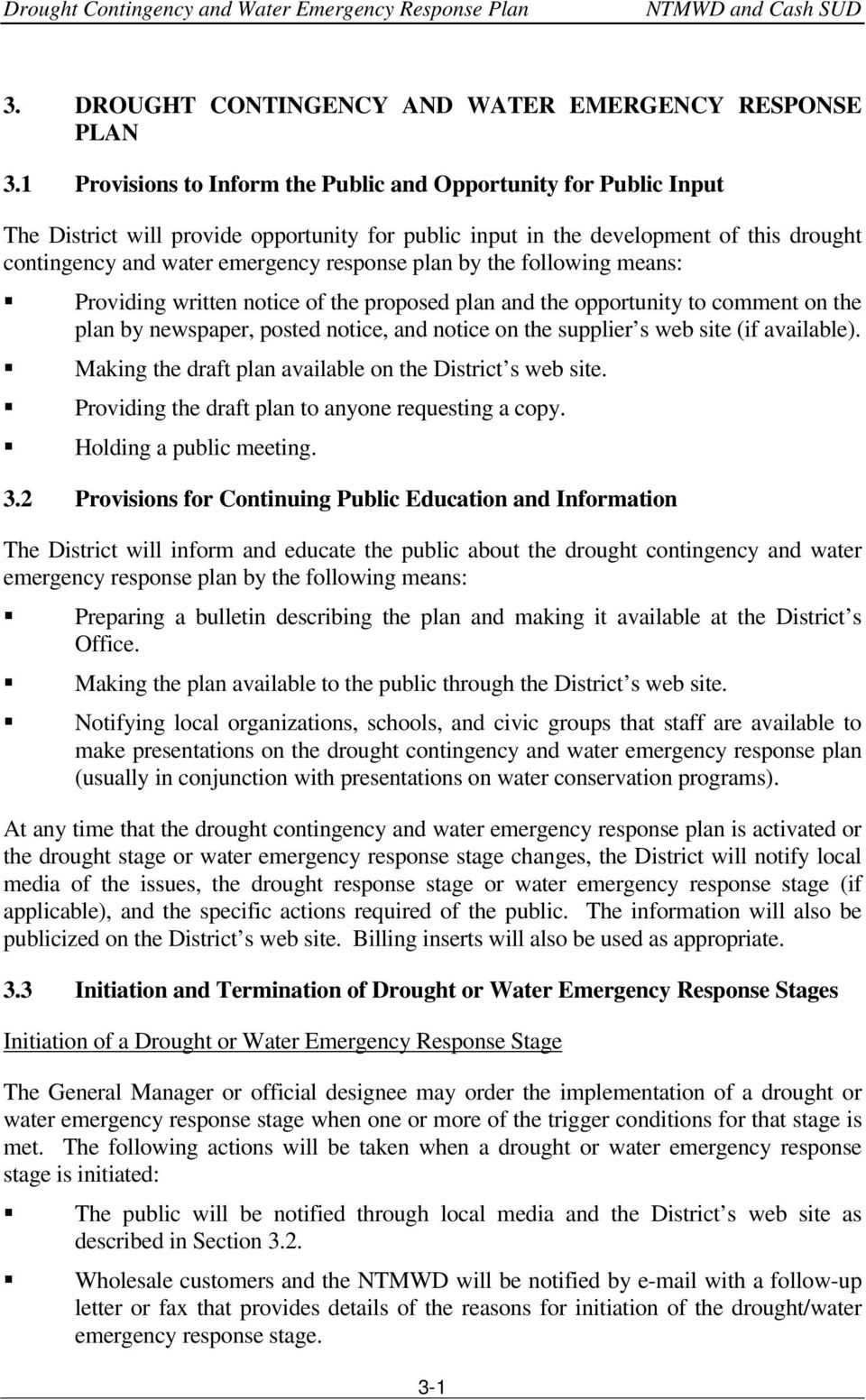 plan by the following means: Providing written notice of the proposed plan and the opportunity to comment on the plan by newspaper, posted notice, and notice on the supplier s web site (if available).