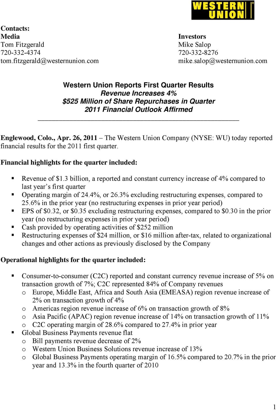 26, 2011 The Western Union Company (NYSE: WU) today reported financial results for the 2011 first quarter. Financial highlights for the quarter included: Revenue of $1.