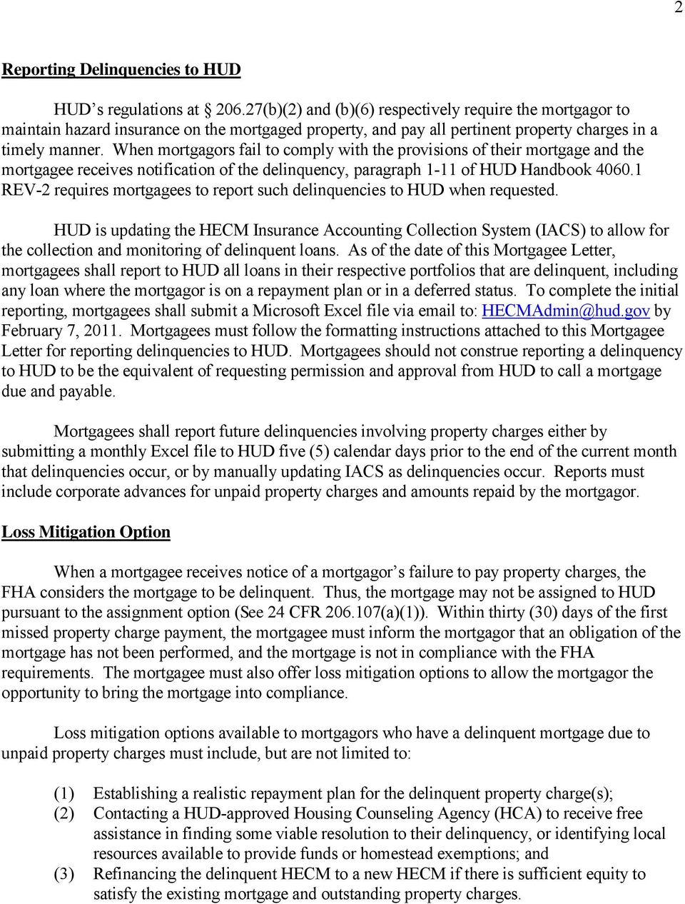 When mortgagors fail to comply with the provisions of their mortgage and the mortgagee receives notification of the delinquency, paragraph 1-11 of HUD Handbook 4060.