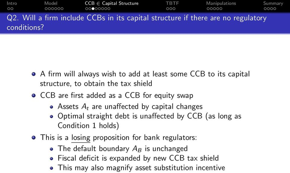 equity swap Assets A t are unaffected by capital changes Optimal straight debt is unaffected by CCB (as long as Condition 1 holds) This