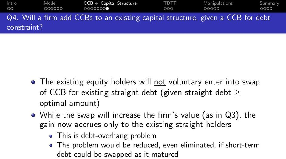 optimal amount) While the swap will increase the firm s value (as in Q3), the gain now accrues only to the existing