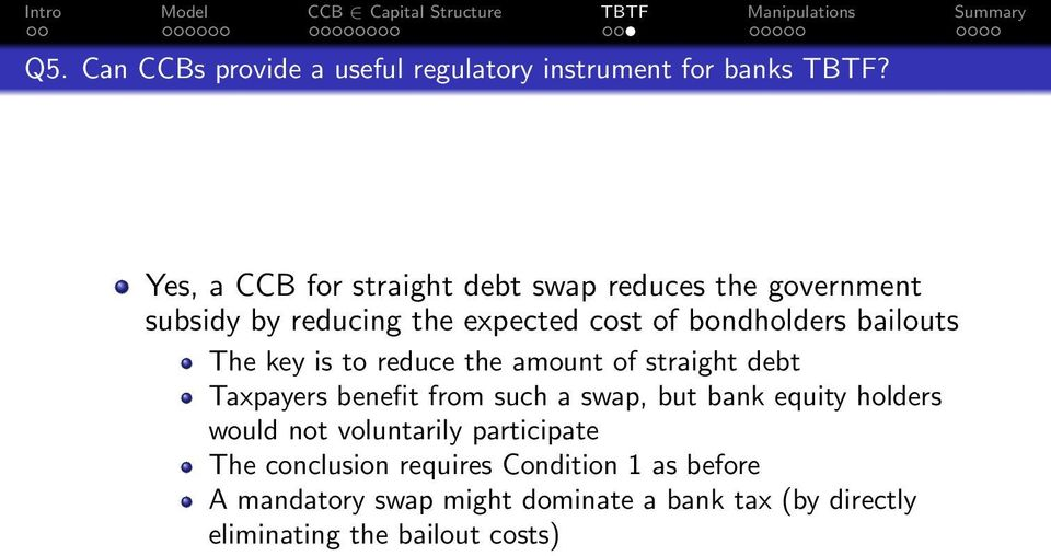 bailouts The key is to reduce the amount of straight debt Taxpayers benefit from such a swap, but bank equity
