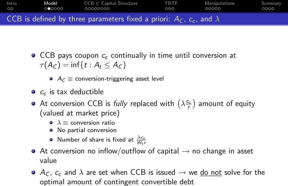 equity (valued at market price) λ conversion ratio No partial conversion Number of share is fixed at λcc W t r At conversion no