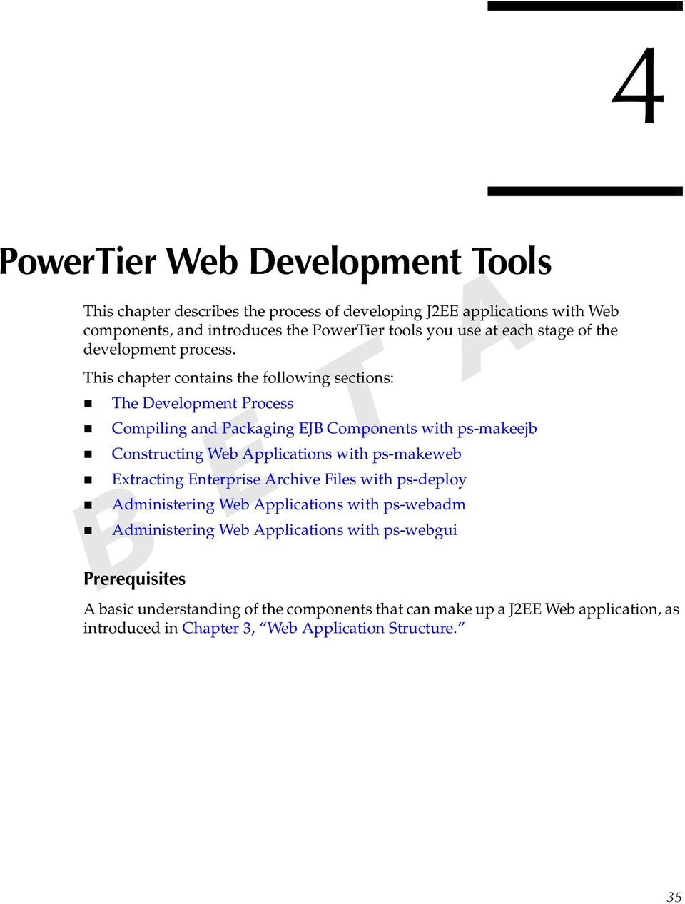 This chapter contains the following sections: The Development Process Compiling and Packaging EJB Components with ps-makeejb Constructing Web Applications with