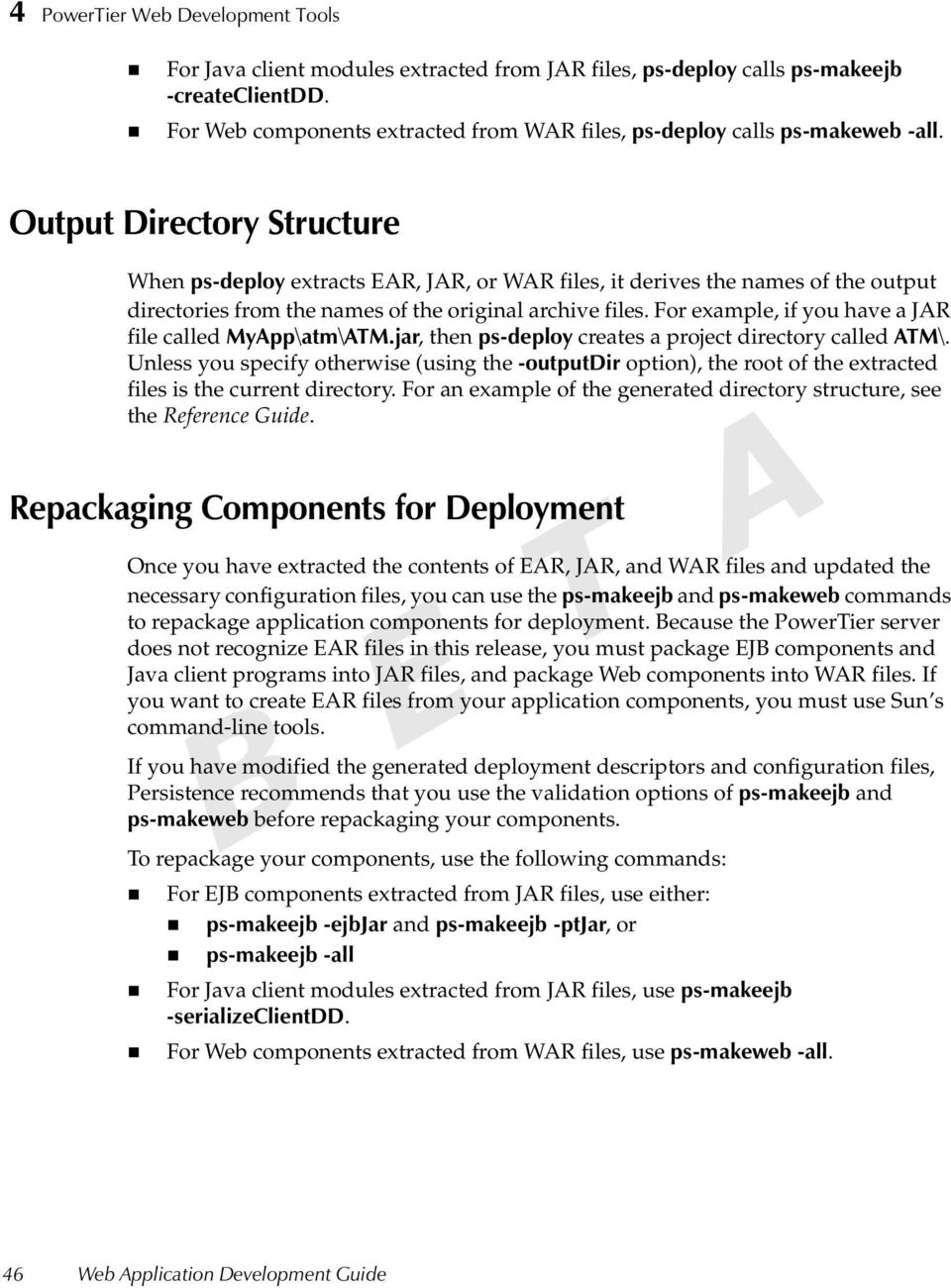 Output Directory Structure When ps-deploy extracts EAR, JAR, or WAR files, it derives the names of the output directories from the names of the original archive files.