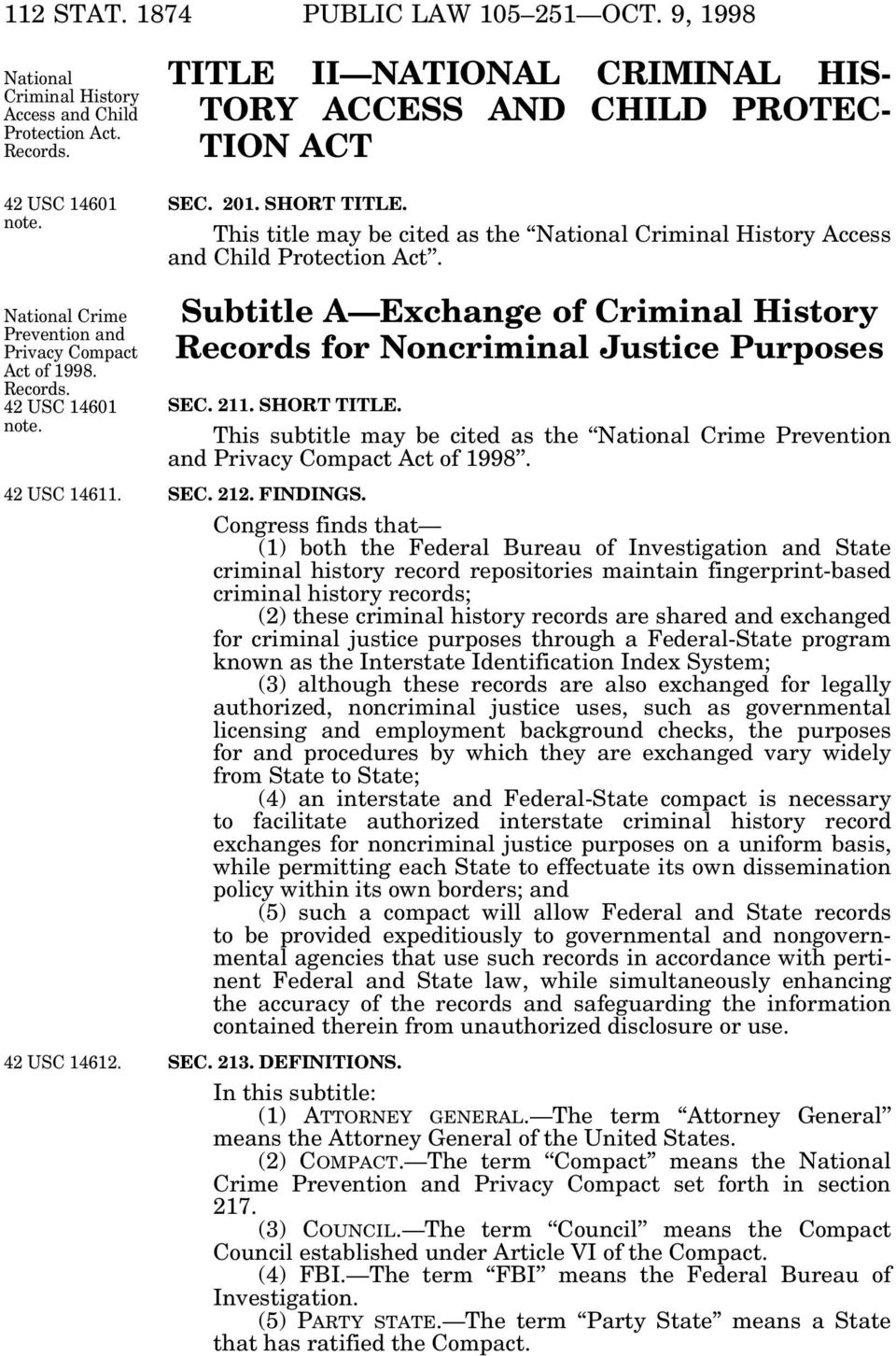 This title may be cited as the National Criminal History Access and Child Protection Act. Subtitle A Exchange of Criminal History Records for Noncriminal Justice Purposes SEC. 211. SHORT TITLE.