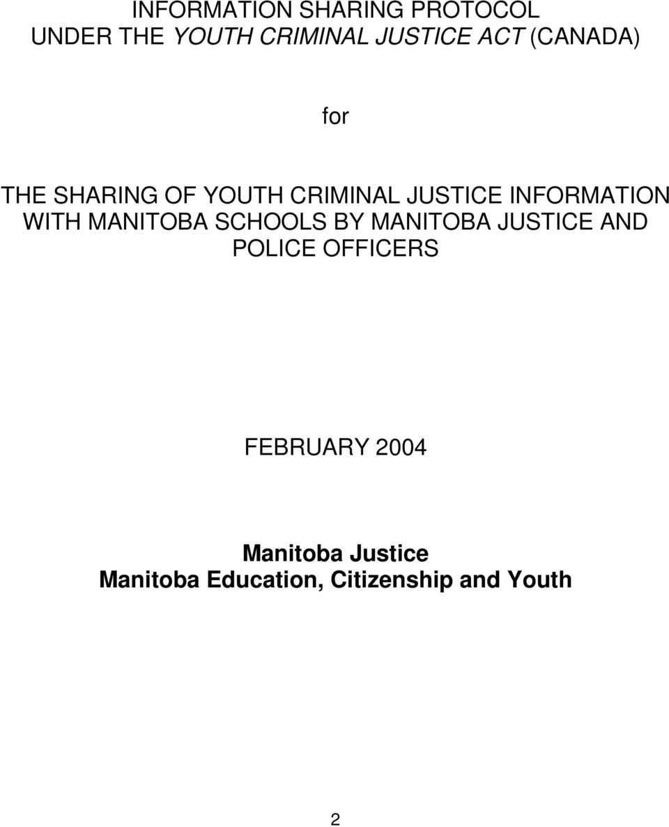 WITH MANITOBA SCHOOLS BY MANITOBA JUSTICE AND POLICE OFFICERS