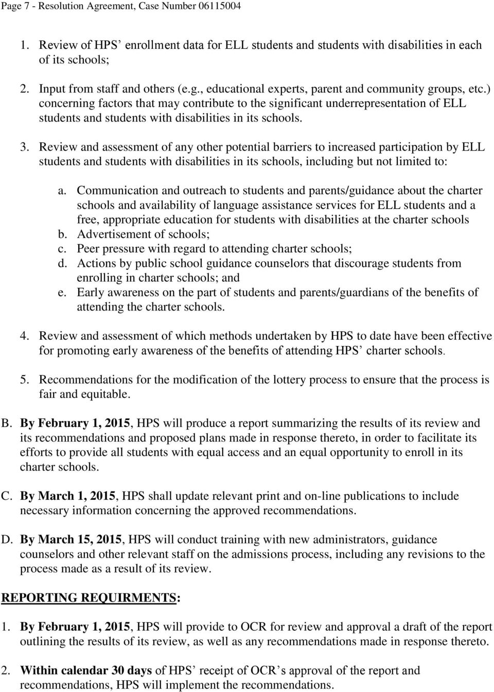 Review and assessment of any other potential barriers to increased participation by ELL students and students with disabilities in its schools, including but not limited to: a.