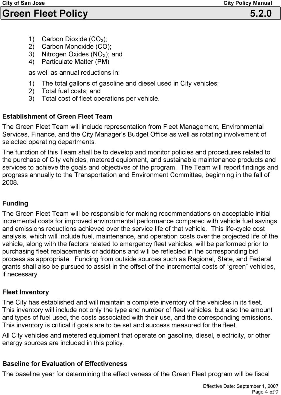 Establishment of Green Fleet Team The Green Fleet Team will include representation from Fleet Management, Environmental Services, Finance, and the City Manager s Budget Office as well as rotating