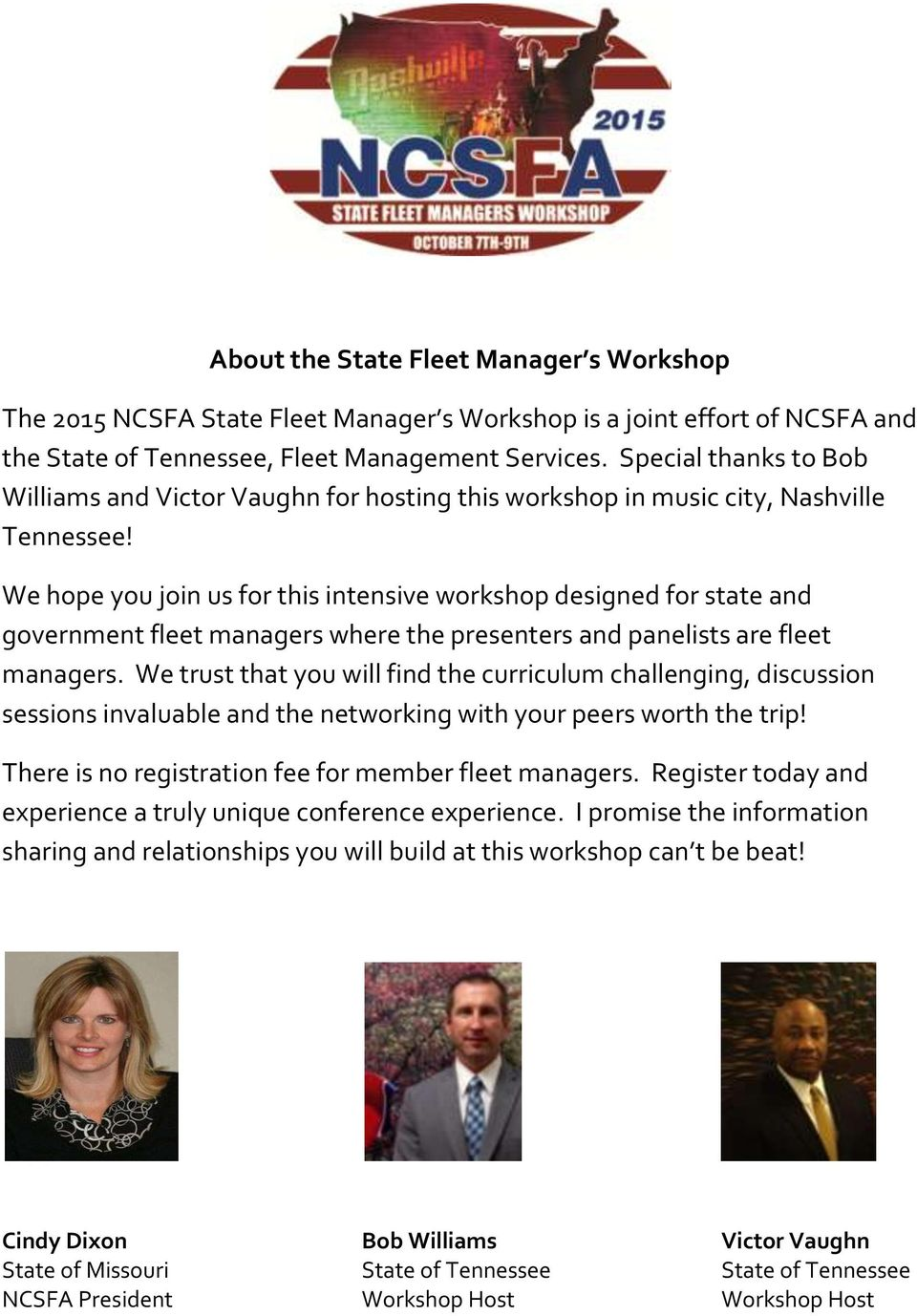 We hope you join us for this intensive workshop designed for state and government fleet managers where the presenters and panelists are fleet managers.