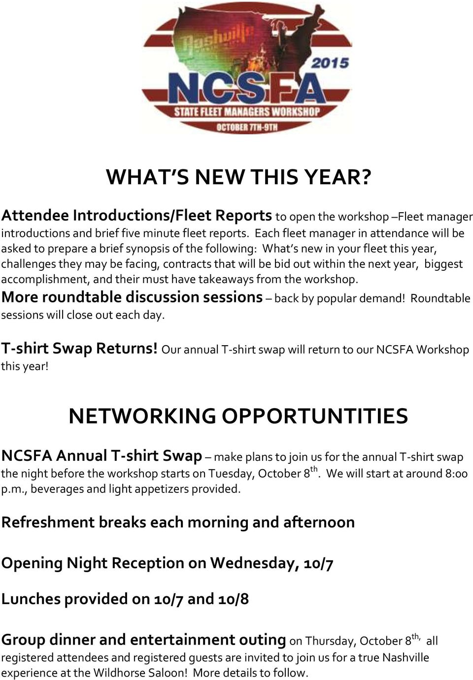 the next year, biggest accomplishment, and their must have takeaways from the workshop. More roundtable discussion sessions back by popular demand! Roundtable sessions will close out each day.