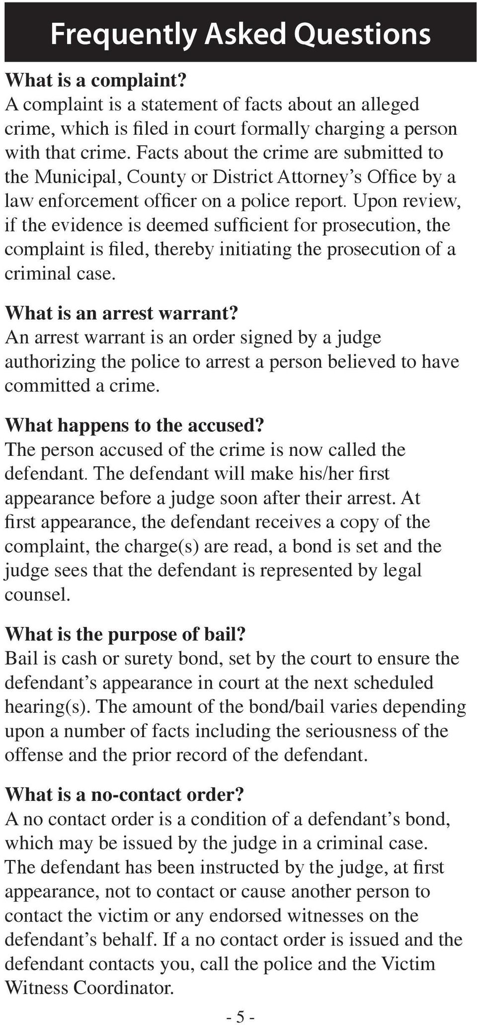 Upon review, if the evidence is deemed sufficient for prosecution, the complaint is filed, thereby initiating the prosecution of a criminal case. What is an arrest warrant?