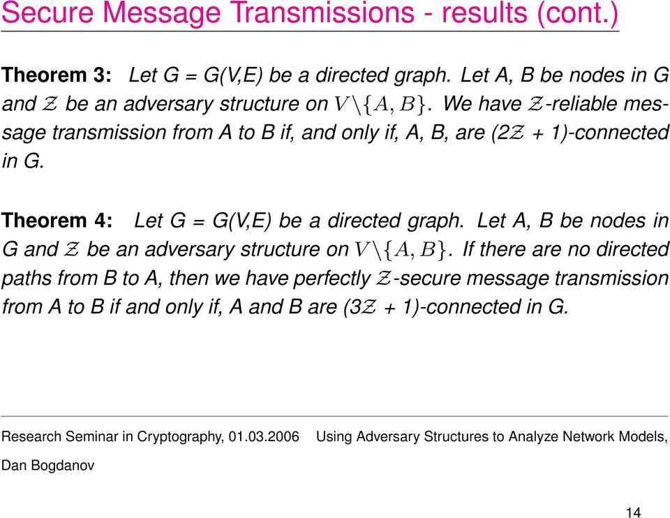 We have Z-reliable message transmission from A to B if, and only if, A, B, are (2Z + 1)-connected in G.