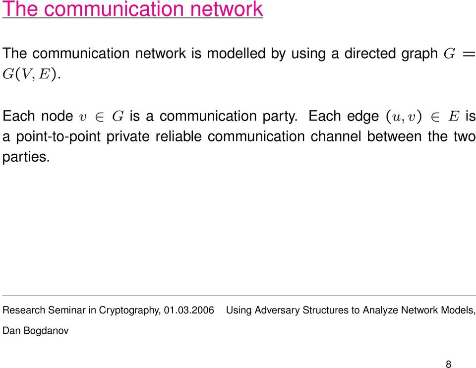 Each node v G is a communication party.