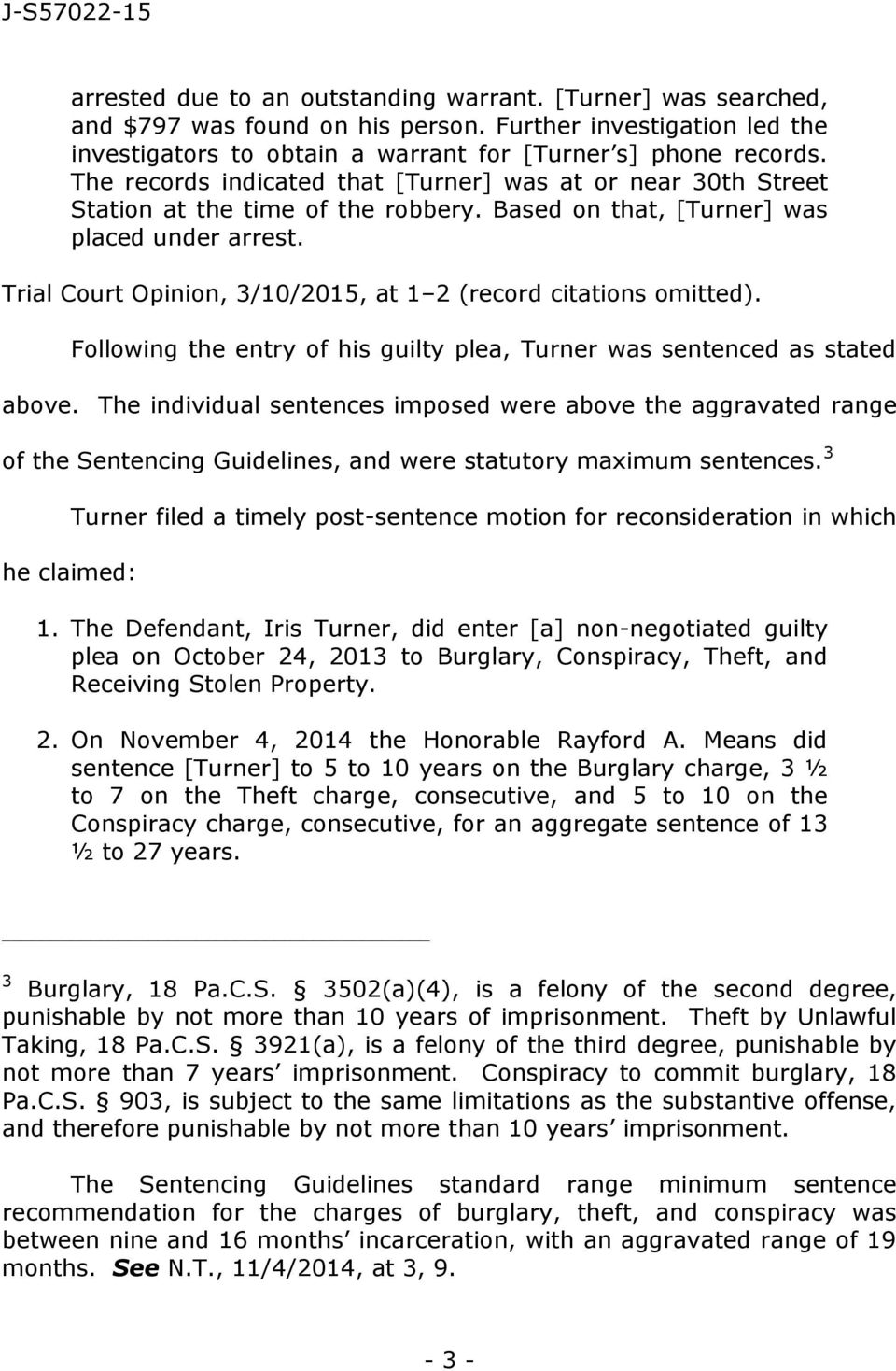 Trial Court Opinion, 3/10/2015, at 1 2 (record citations omitted). Following the entry of his guilty plea, Turner was sentenced as stated above.