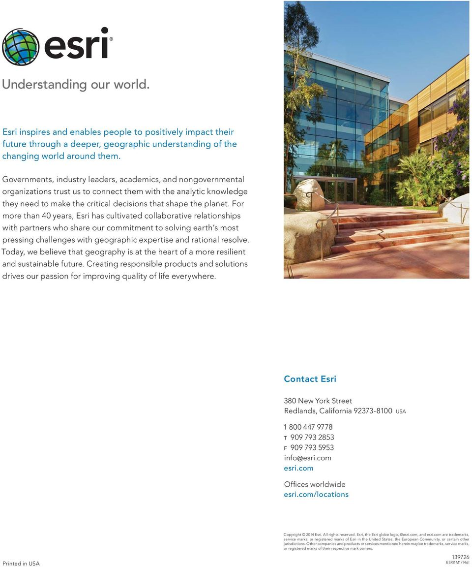For more than 40 years, Esri has cultivated collaborative relationships with partners who share our commitment to solving earth s most pressing challenges with geographic expertise and rational