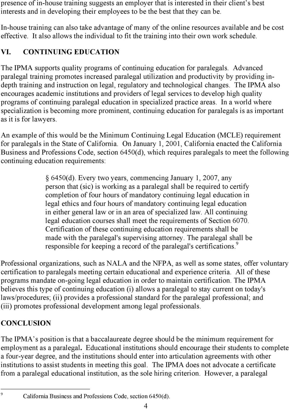 CONTINUING EDUCATION The IPMA supports quality programs of continuing education for paralegals.