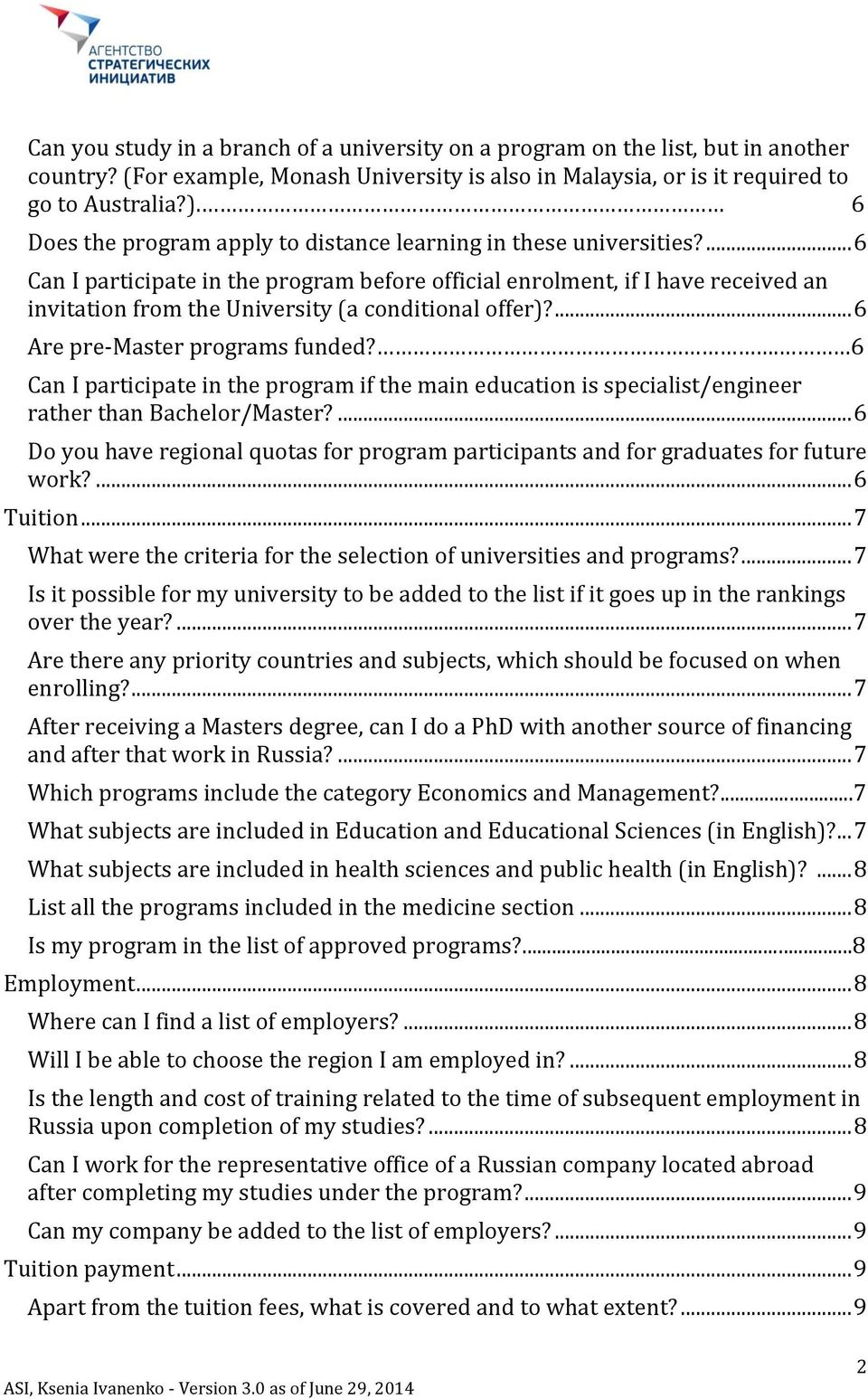 ... 6 Can I participate in the program before official enrolment, if I have received an invitation from the University (a conditional offer)?... 6 Are pre-master programs funded?