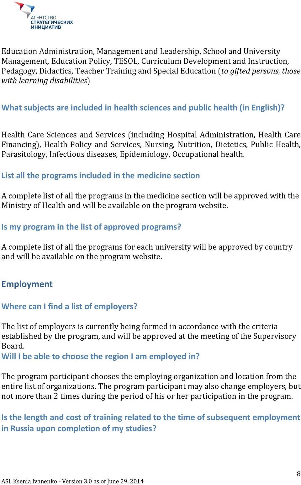 Health Care Sciences and Services (including Hospital Administration, Health Care Financing), Health Policy and Services, Nursing, Nutrition, Dietetics, Public Health, Parasitology, Infectious
