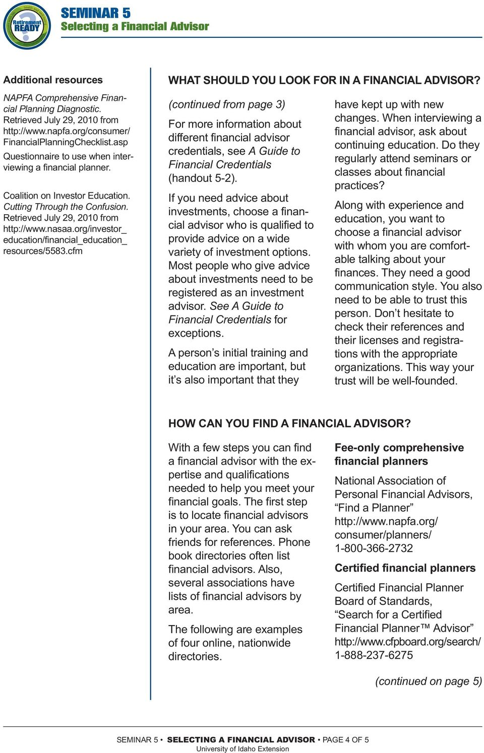 org/investor_ education/financial_education_ resources/5583.cfm WHAT SHOULD YOU LOOK FOR IN A FINANCIAL ADVISOR?