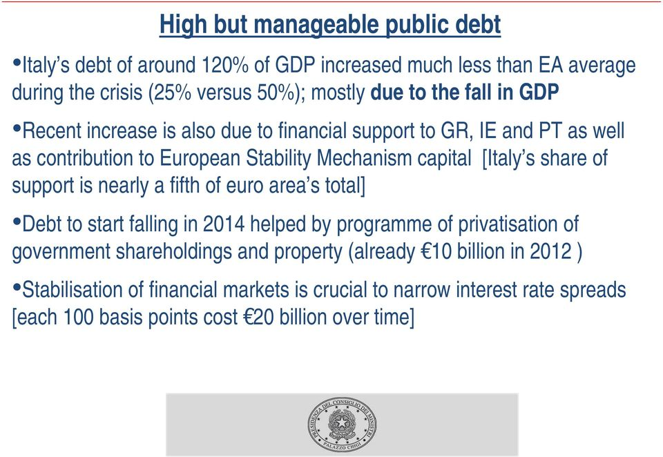 of support is nearly a fifth of euro area s total] Debt to start falling in 2014 helped by programme of privatisation of government shareholdings and