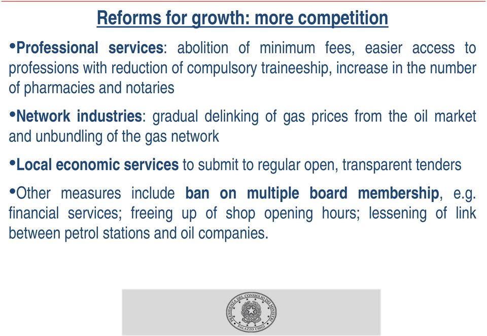 market and unbundling of the gas network Local economic services to submit to regular open, transparent tenders Other measures include ban