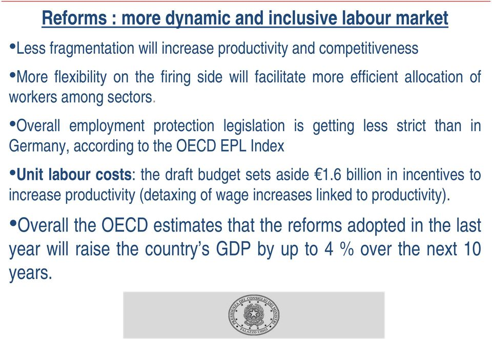 Overall employment protection legislation is getting less strict than in Germany, according to the OECD EPL Index Unit labour costs: the draft budget sets