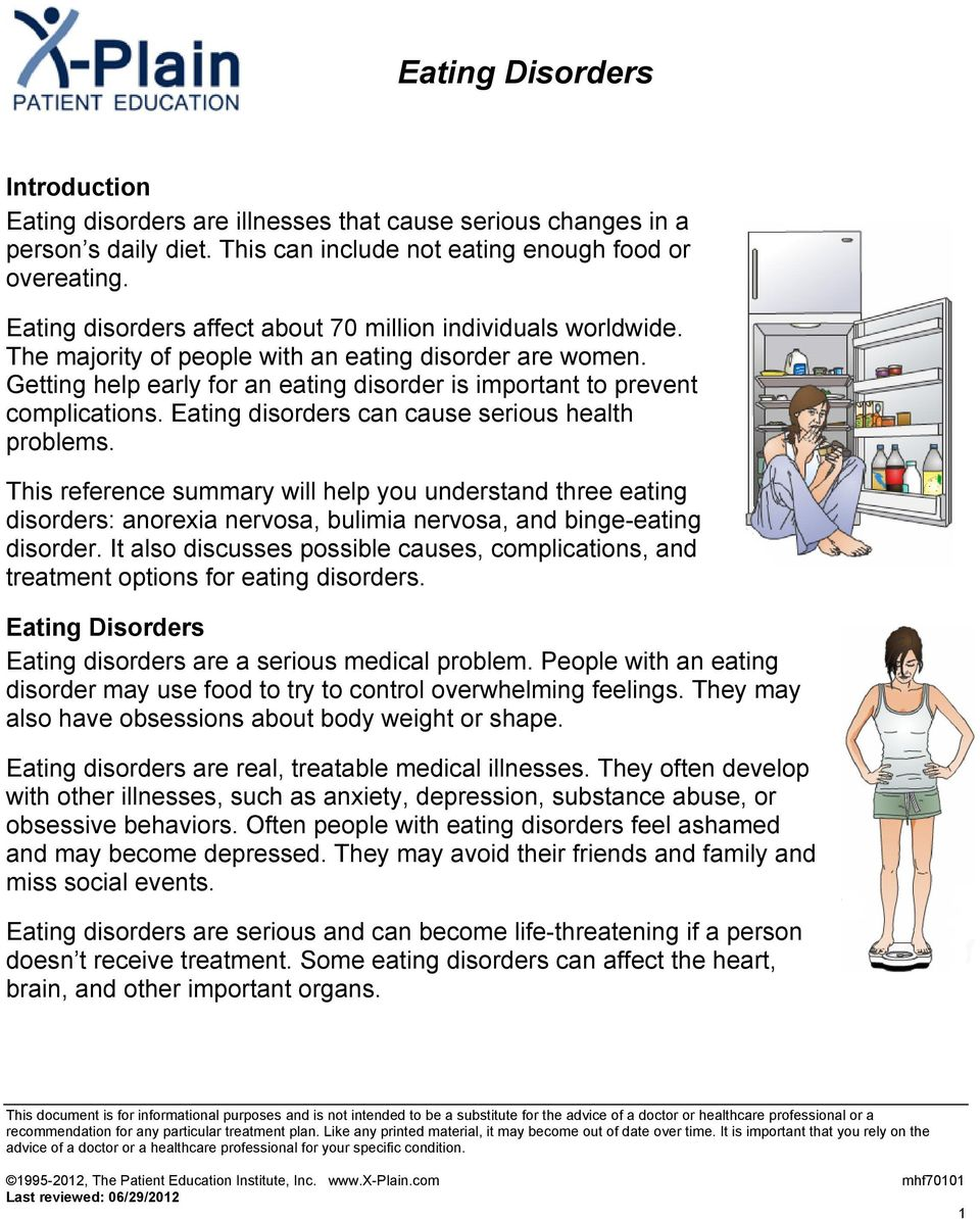 Getting help early for an eating disorder is important to prevent complications. Eating disorders can cause serious health problems.