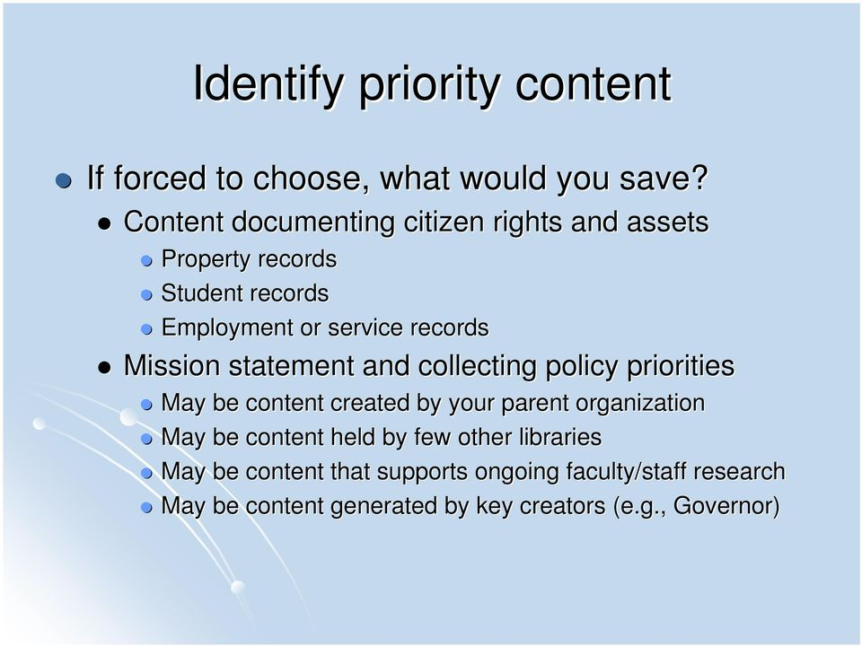 Mission statement and collecting policy priorities May be content created by your parent organization May be