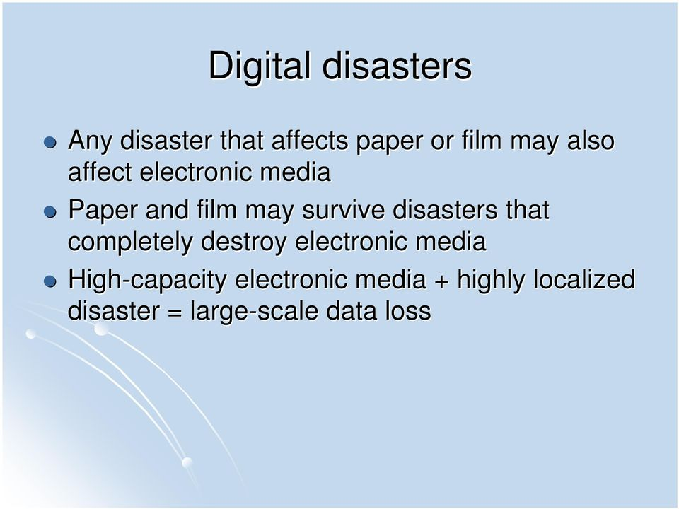 disasters that completely destroy electronic media