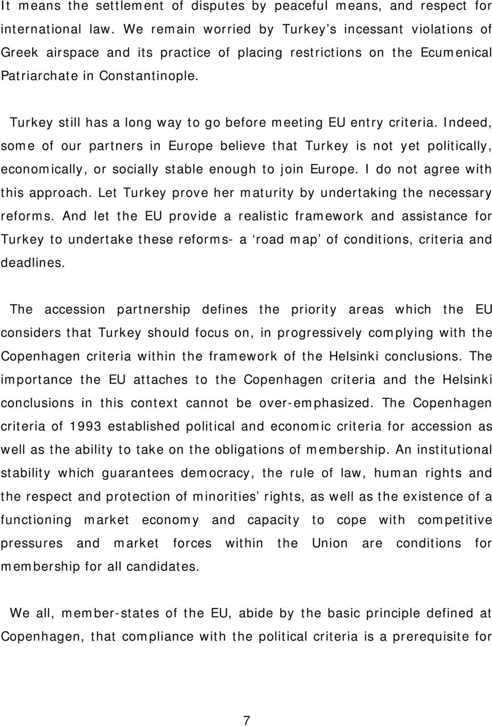 Turkey still has a long way to go before meeting EU entry criteria.