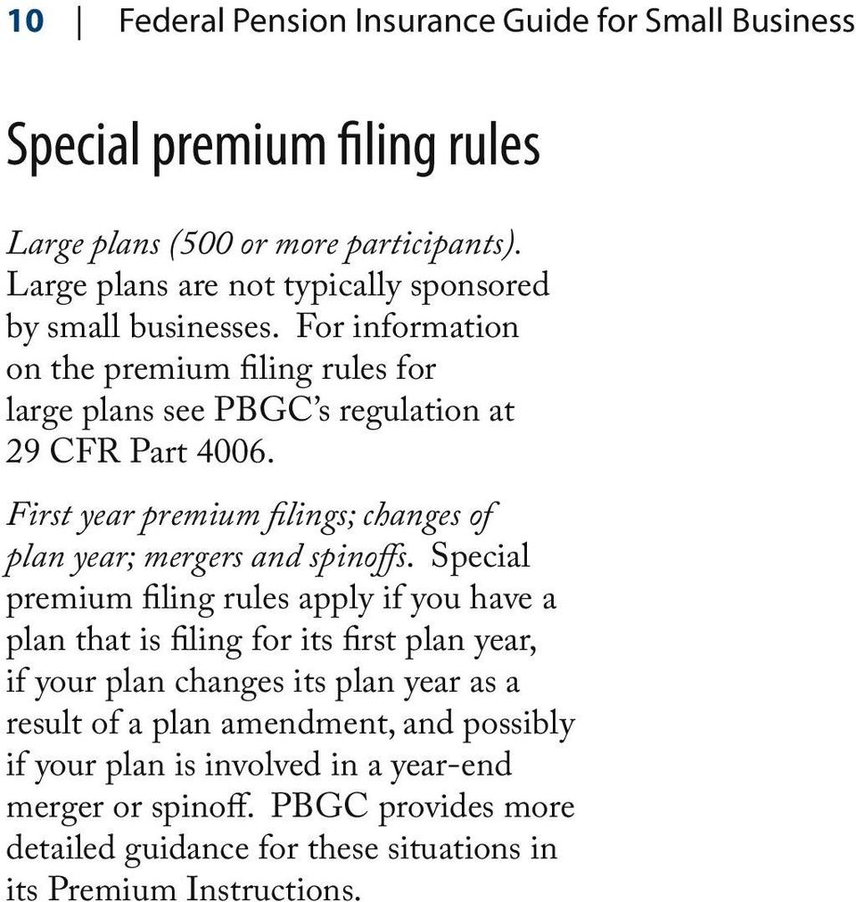 First year premium filings; changes of plan year; mergers and spinoffs.