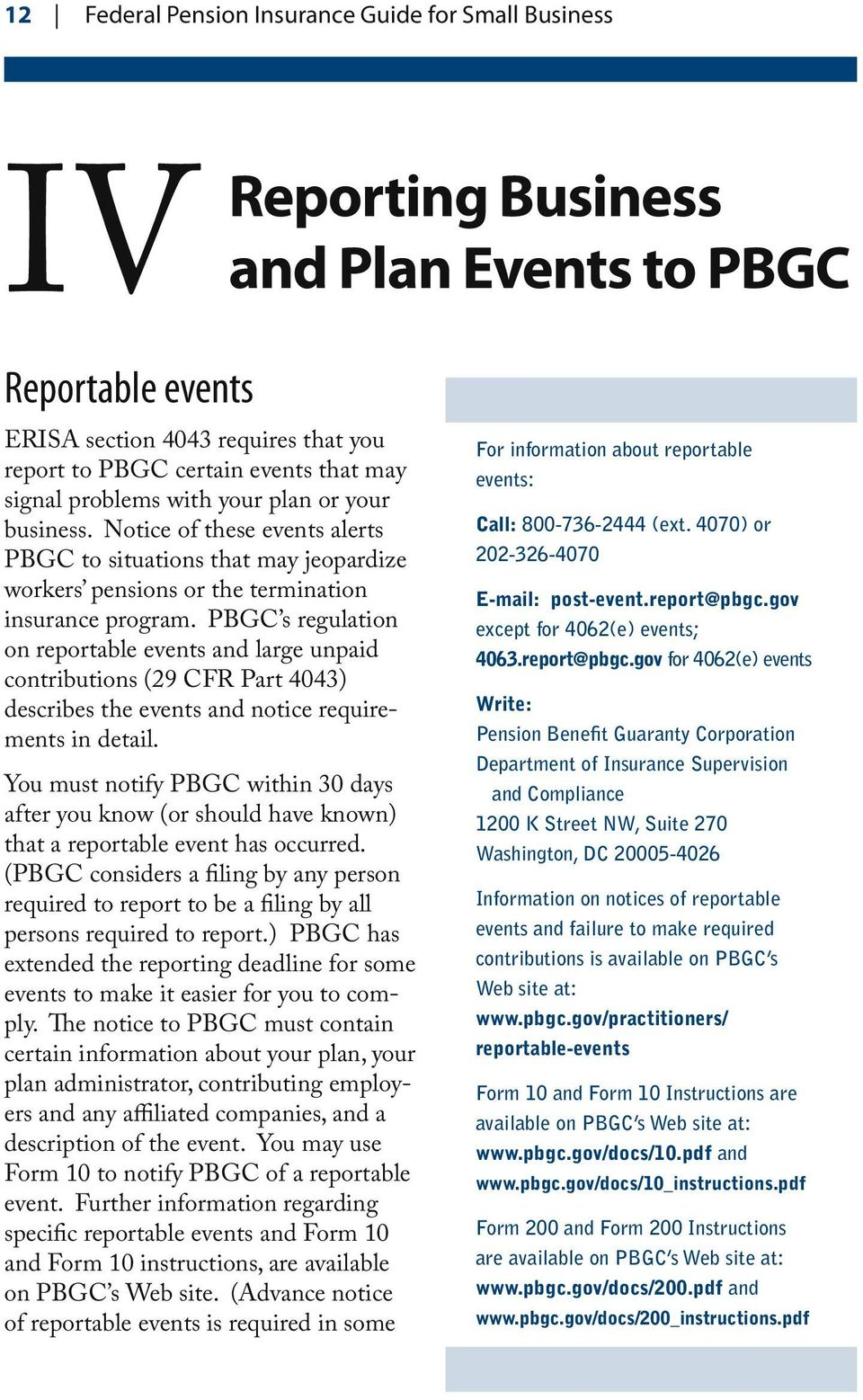 PBGC s regulation on reportable events and large unpaid contributions (29 CFR Part 4043) describes the events and notice requirements in detail.