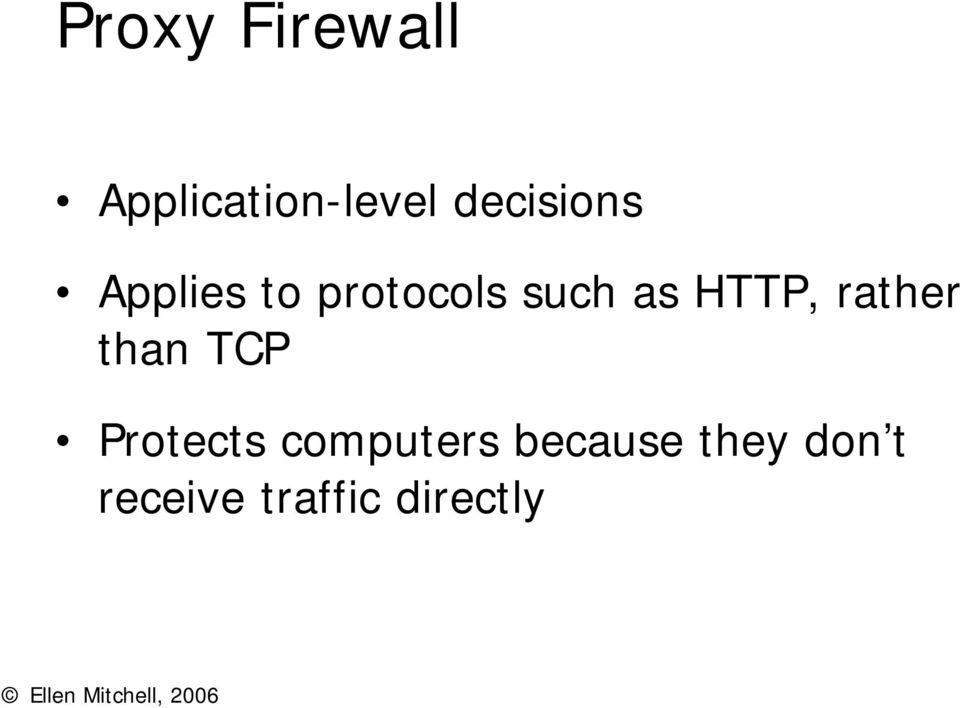 HTTP, rather than TCP Protects computers