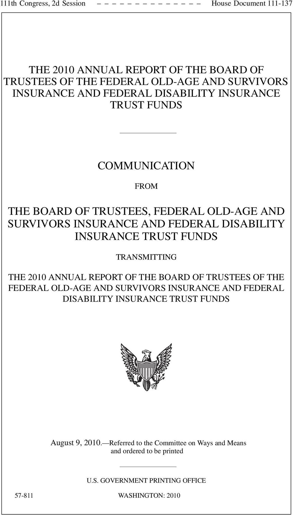 INSURANCE TRUST FUNDS TRANSMITTING THE 2010 ANNUAL REPORT OF THE BOARD OF TRUSTEES OF THE FEDERAL OLD-AGE AND SURVIVORS INSURANCE AND FEDERAL DISABILITY