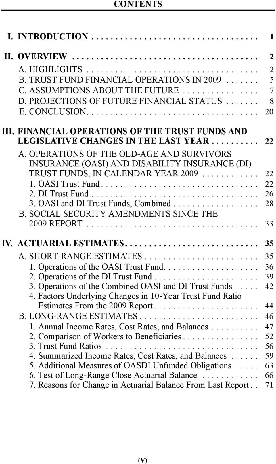 FINANCIAL OPERATIONS OF THE TRUST FUNDS AND LEGISLATIVE CHANGES IN THE LAST YEAR.......... 22 A.